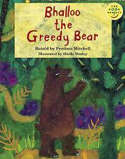 Bhalloo the Greedy Bear (Longman Book Project) by Mitchell, Pratima