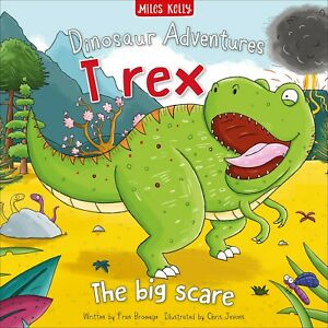 Dinosaur Adventures T REX: THE BIG SCARE -  BRAND NEW Picture Book