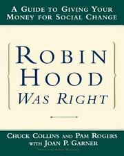 Robin Hood Was Right : A Guide to Giving Your Money for Social Change by Pam.