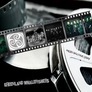 """GREENLAND WHALEFISHERS - recent album """"Based On a True Story"""" CDLP - Pogues"""