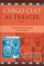 Cargo Cult as Theater: Political Performance in the Pacific (Paperback or Softba