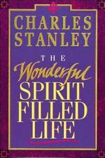 The Wonderful Spirit Filled Life by Stanley, Dr. Charles F., Good Book