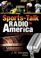 Sports-Talk Radio in America: Its Context and Culture (Contemporary Sports Issue