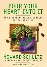 Pour Your Heart Into It: How Starbucks Built a Company One Cup at a Time Schult