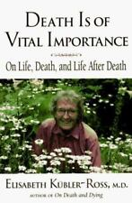 Death Is of Vital Importance: On Life, Death, and Life After Death-ExLibrary