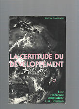 La certitude du développement Une référence mutualiste à la Réunion Cambiaire 18