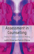 Assessment in Counselling: Theory, Process and Decision Making by Judith Milner