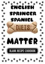 English Springer Spaniel Diets Matter : Healthy Homemade Dog Food Cookbook,.