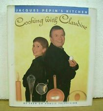 Jacques Pepin's Kitchen Cooking with Claudine by Jacques Pepin 1996 HB/DJ