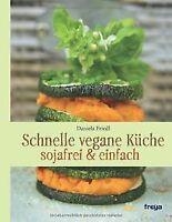 Schnelle vegane Küche: sojafrei & einfach von Danie... | Buch | Zustand sehr gut