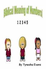 Biblical Meaning of Numbers by Tynesha Evans (2013, Paperback)