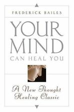 Your Mind Can Heal You: A New Thought Healing Classic