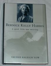 Bernice Kelly Harris: A Good Life Was Writing by Valerie Yow Signed