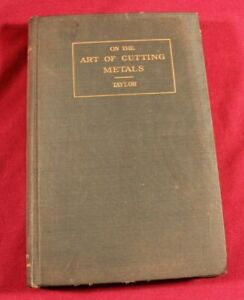 "Vintage and Original ""On The Art Of Cutting Metals"" by Frederick Winslow Taylor"