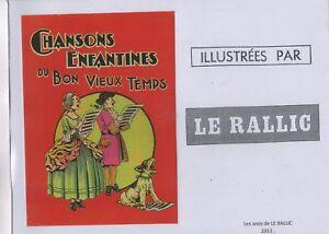 LE RALLIC. Chansons enfantines du bon vieux temps. Ed. Amis de Le Rallic 2011