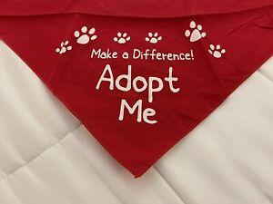 """ADOPT ME"" Cat / Dog Bandana Unique Pet Rescue Scarf One Size Fits Most Animals"