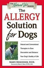 The Allergy Solution for Dogs: Natural and Conventional Therapies to E-ExLibrary