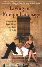 Living in a Foreign Language: A Memoir of Food, Wine, and Love in Italy by Micha