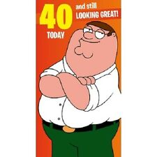 FAMILY GUY âge 40 ans/40th Carte D'anniversaire Joyeux 40 Today et Still Looking