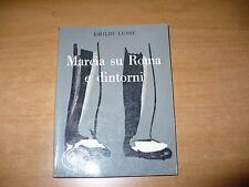 EMILIO LUSSU MARCIA SU ROMA E DINTORNI OMNIBUS IL GALLO 1957 EDIZIONI AVANTI