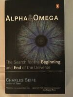 Alpha & Omega The Search for the Beginning and End of the Universe Charles Seife