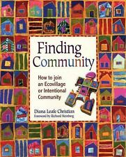 Finding Community: How to Join an Ecovillage - Diane Leafe Christian PB