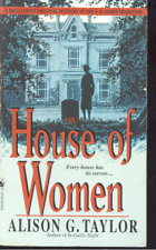 The House of Women by Alison G. Taylor (1999,Paperback)