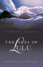 The Ages of Lulu,Almudena Grandes- 9780753819241