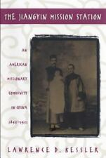 The Jiangyin Mission Station: An American Missionary Community in China, 1895-1