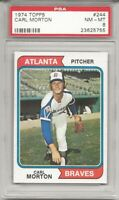 SET BREAK - 1974 TOPPS # 244 CARL MORTON, PSA 8 NM-MT, LOW POP, TOUGH, BRAVES