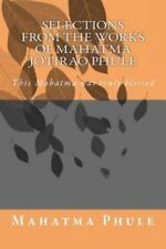 Selections from the Works of Mahatma Jotirao Phule by Mahatma Phule (2015,...
