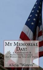 My Memorial Day! : A Celebration and Reflections Journal for Honoring...