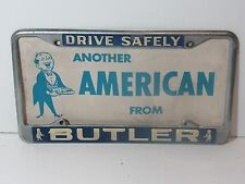 Rare Butler American Drive Safely License Plate Frame Embossed Holder Tag Old