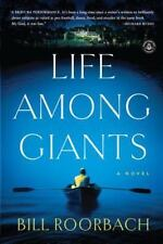 Life Among Giants: A Novel by Roorbach, Bill