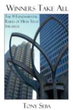 Gewinner nehmen-die 9 grundlegenden Regeln der Hightech-Strategie von Tony Seba...