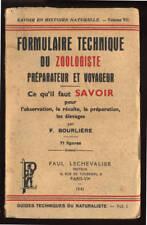 F. BOURLIÈRE, FORMULAIRE TECHNIQUE DU ZOOLOGISTE PRÉPARATEUR ET VOYAGEUR