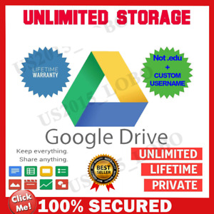 Google drive unlimited storage . Custome username . NOT .EDU . LIFETIME