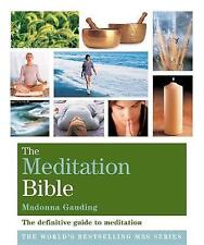 The Meditation Bible : A Definitive Guide to Meditations for Every Purpose