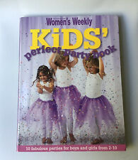 The Women's Weekly Kids' Perfect Party Book From 2-10 Recipes Birthday Softcover