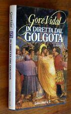 GORE VIDAL: In diretta dal Golgota  prima edizione 1992  Longanesi  OTTIMO