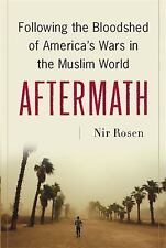 Aftermath: Following the Bloodshed of America's Wars in the Muslim World by Ros