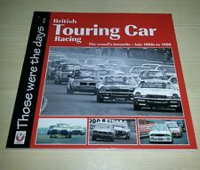 British Touring Car Racing Late 1960s-1990 Those Were The Days VGC FREE POSTAGE