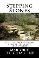 Stepping Stones : A Guide to Becoming a More Effective Step-P 00006000 arent by.