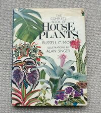 The Complete Book of Houseplants by Russell C Mott. Hardback with dust cover