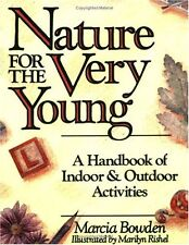 Nature for the Very Young: A Handbook of Indoor and Outdoor Activities by Marcia