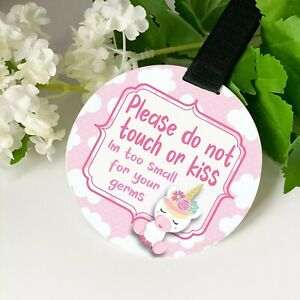 Unicorn Girls Do not touch the baby Germs Pram Tag car seat sign
