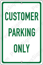 Customer Parking Only on a 12x18 Aluminum Sign Made in Usa Uv Protected