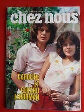 AOUT 1978 revue CHEZ NOUS  n°32 CAROLINE et GERARD LENORMAN