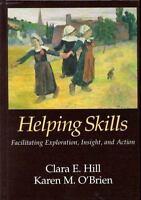Helping Skills : Facilitating Exporation, Insight and Action