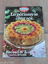 Livre de cuisine ANCEL N°3 / La patisserie chez soi / Desserts Gateaux Tartes
